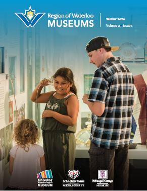 Winter 2020 Region of Waterloo Museums Magazine